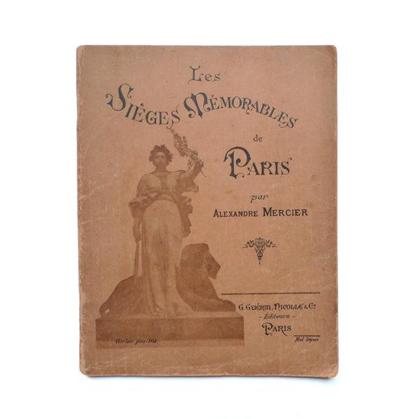 Les sièges mémorables de Paris A Mercier 1900 Souviens Toi De Paris vue 0 Old book