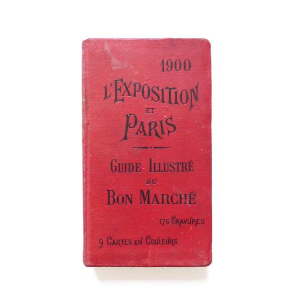 Guide illustré du Bon Marché L'Exposition et Paris 1900 Souviens Toi De Paris vintage vue 0